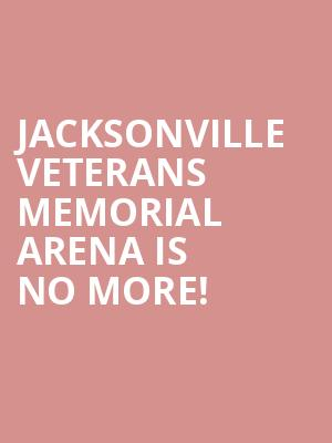 Jacksonville Veterans Memorial Arena is no more