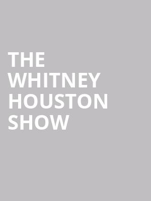 The Whitney Houston Show at Moran Theater